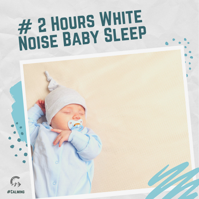 # 2 Hours White Noise Baby Sleep
