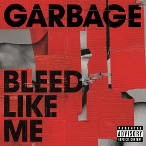 Bleed Like Me - Garbage