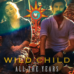 All the Years - Wild Child