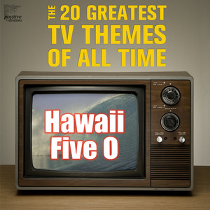 Hawaii Five O: The 20 Greatest Tv Themes of All Time Including Batman, Mission Impossible, Star Trek, The Twilight Zone, The Flintstones, The Jetsons, And More! album