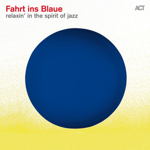 Fahrt ins Blaue (Relaxin in the Spirit of Jazz) Albümü