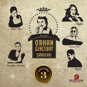 Orhan Gencebay Şarkıları, Vol. 3