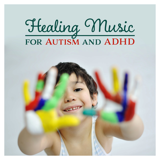 Healing Music for Autism and ADHD – Healing Tones for Total