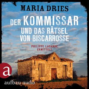 Der Kommissar und das Rätsel von Biscarrosse - Kommissar Philippe Lagarde - Ein Kriminalroman aus der Normandie, Band 8 (Ungekürzt) Hörbuch kostenlos