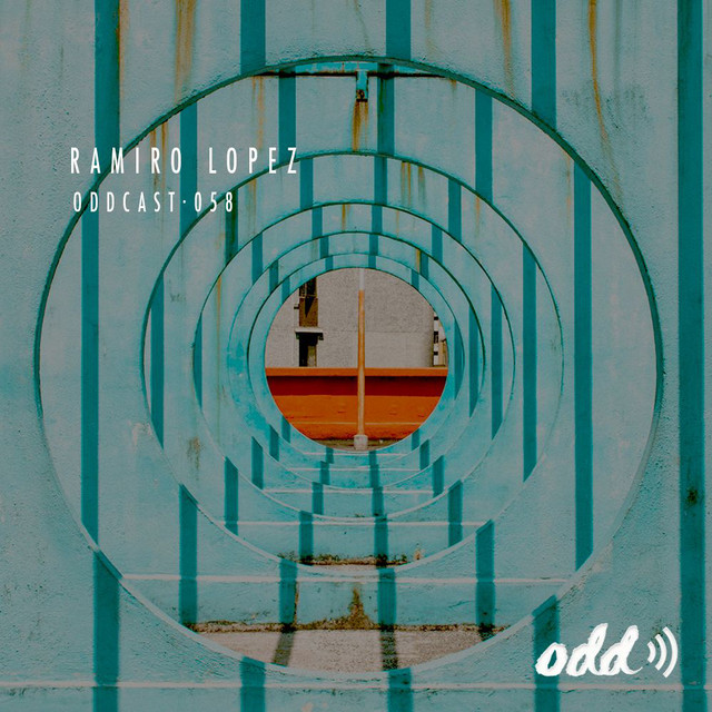 Oddcast 058 Ramiro Lopez, an episode from Odd Recordings on