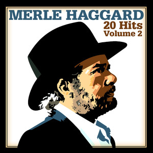 20 Hits, Volume 2 - Merle Haggard