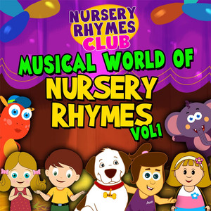 Musical World of Nursery Rhymes, Vol. 1 - Nursery Rhymes