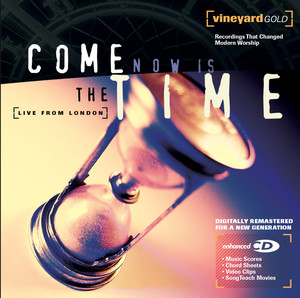 Come Now is the Time - Vineyard