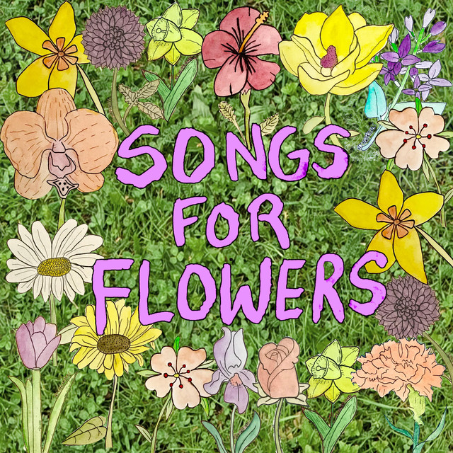 Songs for Flowers