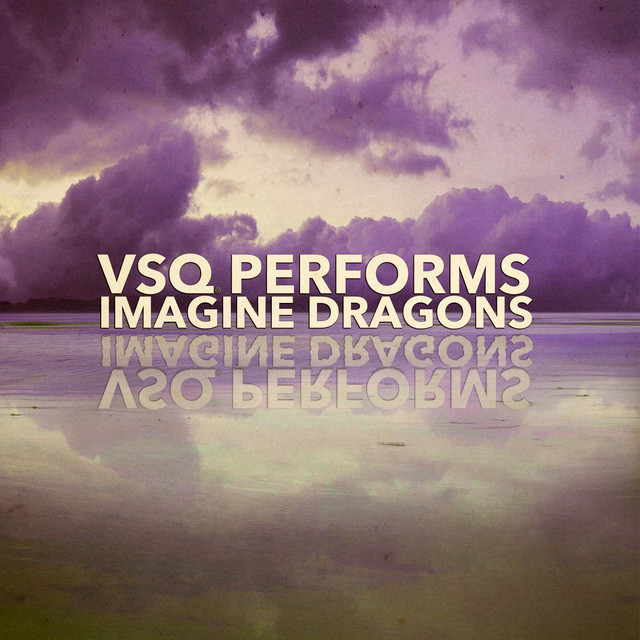VSQ Performs Imagine Dragons Albumcover