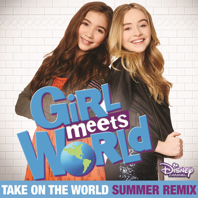 "Take On the World (From ""Girl Meets World""/Summer Remix)"