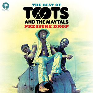 Pressure Drop: The Best Of Toots & The Maytals album