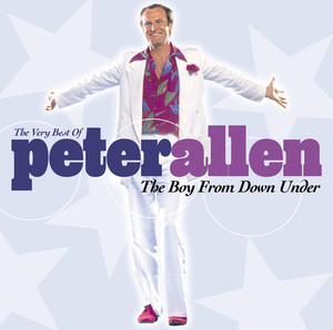The Very Best Of Peter Allen The Boy From Down Under - Peter Allen