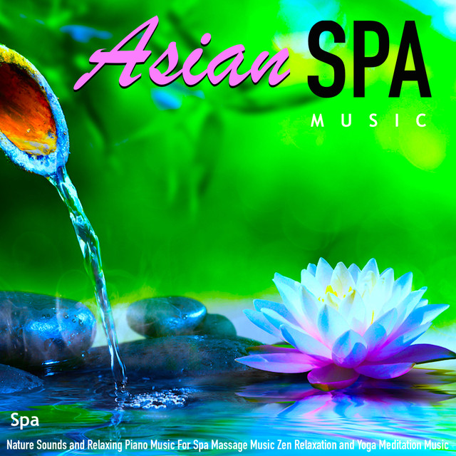 Asian Spa Music: Nature Sounds and Relaxing Piano Music for