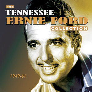 The Tennessee Ernie Ford Collection 1949-61 album