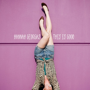 This Is Good - Hannah Georgas