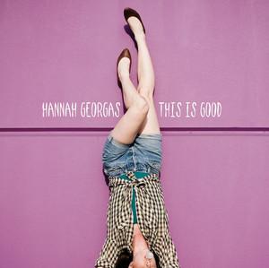 This Is Good - Hannah Georgas