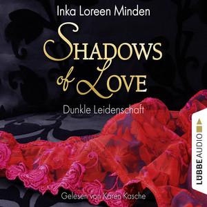 Shadows of Love, Folge 1: Dunkle Leidenschaft Hörbuch kostenlos