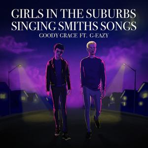 Girls in the Suburbs Singing Smiths Songs (feat. G-Eazy) Albümü
