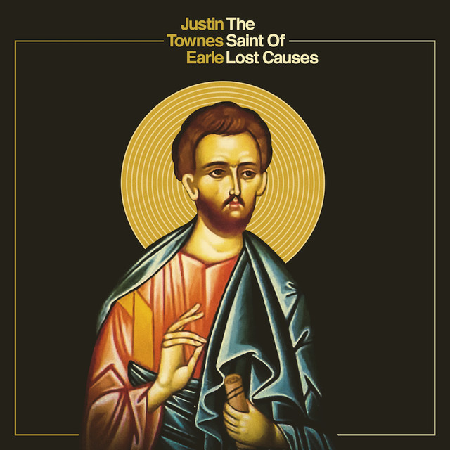 Album cover for The Saint Of Lost Causes by Justin Townes Earle