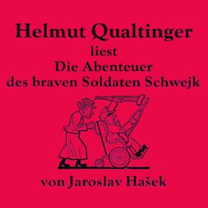 Die Abenteuer des braven Soldaten Schwejk Audiobook