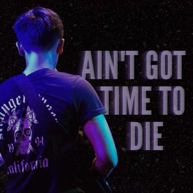 free download lagu Ain't Got Time to Die gratis