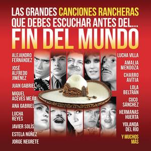 Las Grandes Canciones Rancheras que Debes Escuchar antes del Fin del Mundo