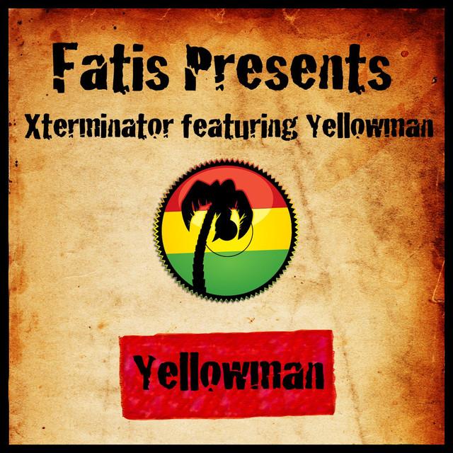 Fatis Presents Xterminator Featuring Yellowman