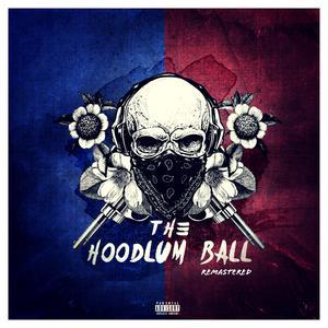 The Hoodlum Ball (Remastered)