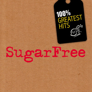 100% Greatest Hits - Sugarfree