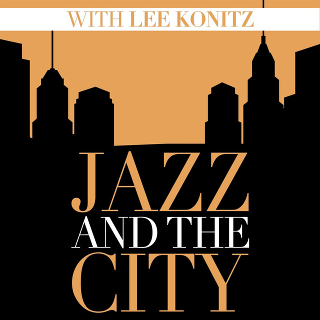 Jazz And The City With Lee Konitz