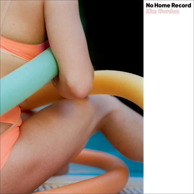 Kim Gordon - No Home Record cover