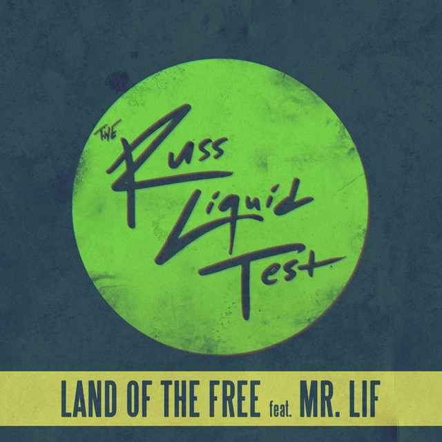 Land of the Free (The Russ Liquid Test)