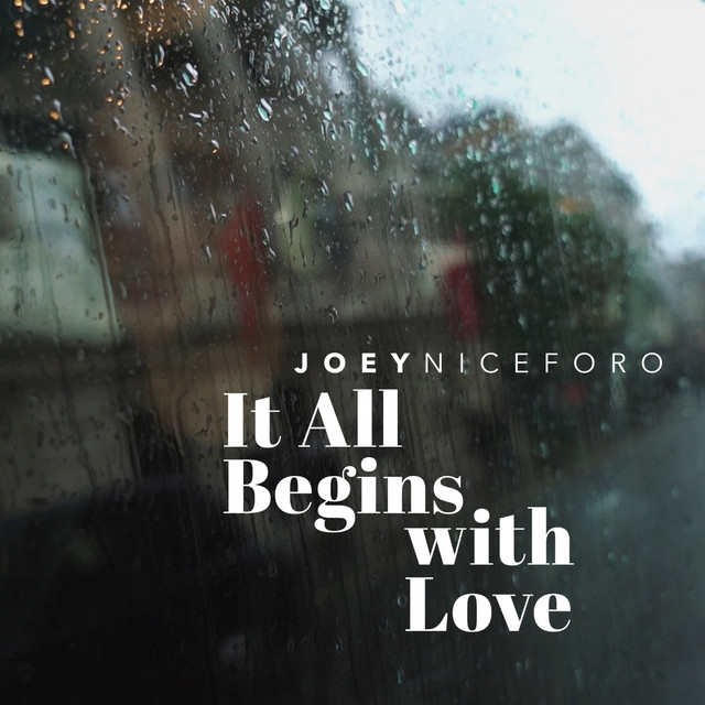 It All Begins with Love, a song by Joey Niceforo on Spotify