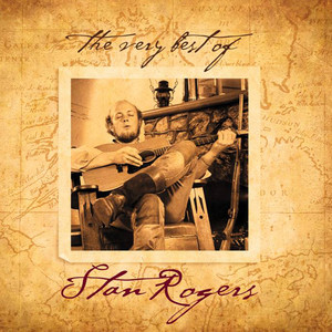 The Very Best of Stan Rogers - Stan Rogers