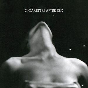 I. - Cigarettes After Sex