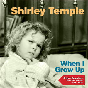 When I Grow Up (Original Recordings from Her Movies 1934 - 1936) album