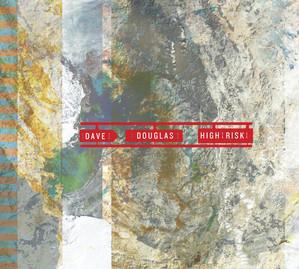 Dave Douglas - High Risk
