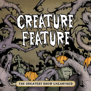 The Greatest Show Unearthed - Creature Feature