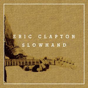 Slowhand 35th Anniversary (Super Deluxe) album