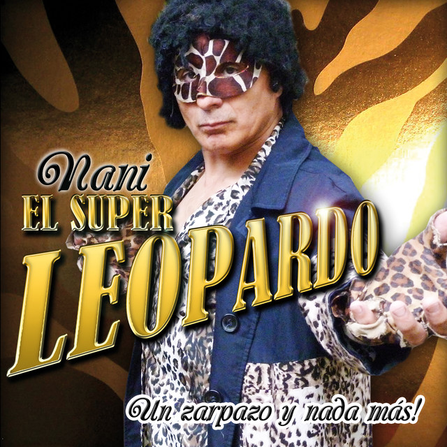 Album cover for Un Zarpazo y Nada Más by Nani El Super Leopardo