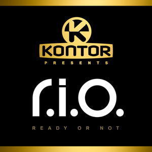Kontor Presents R.I.O.: Ready or Not