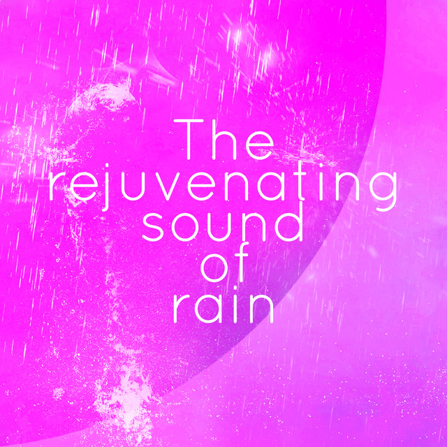 The Rejuvenating Sound of Rain Albumcover