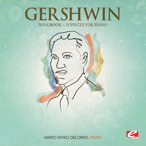 Gershwin: Songbook – 18 Pieces for Piano (Digitally Remastered) album
