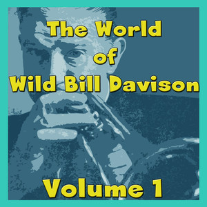 The World of Wild Bill Davison, Vol. 1