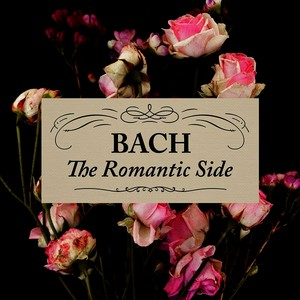 Bach: The Romantic Side Albumcover