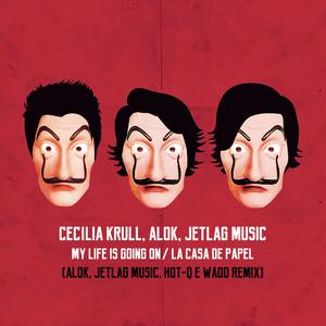 My Life Is Going On / La Casa de Papel (Alok, JetLag Music, HOT-Q e WADD Remix) Albümü