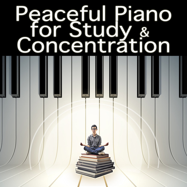 Peaceful Piano for Study and Concentration (study music, focus, intense studying, music for concentration, concentration music, relaxing piano, piano relaxation , piano ambient, easy listening, studying music, brain music, memory and concentration for exam