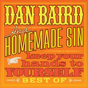 Dan Baird & Homemade Sin, I Love You Period på Spotify