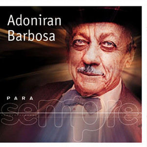 Para Sempre - Adoniran Barbosa - Adoniran Barbosa